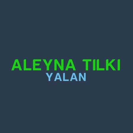 دانلود آهنگ Aleyna Tilki Yalan
