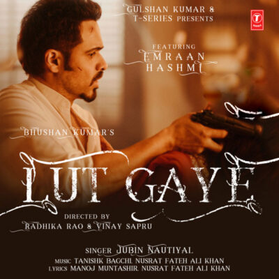 دانلود آهنگ Jubin Nautiyal Lut Gaye feat Tanishk Bagchi and Nusrat Fateh Ali Khan and Emraan Hashmi