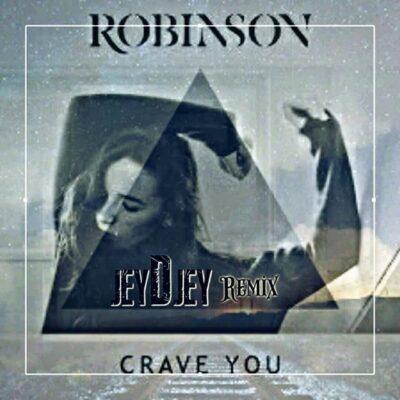 دانلود آهنگ رابینسون Crave You (جی دی جی ریمیکس)