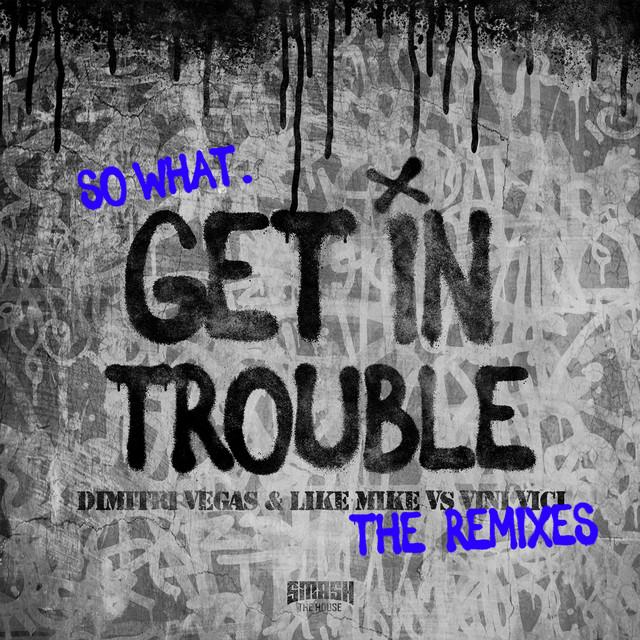 دانلود آلبومدیمیتری وگاس Get in Trouble So What The Remixes