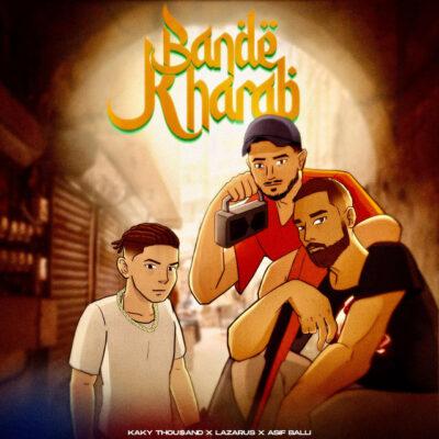 دانلود  آهنگ  Lazarus  Bande Kharab feat Kaky Thou$and and Asif Balli